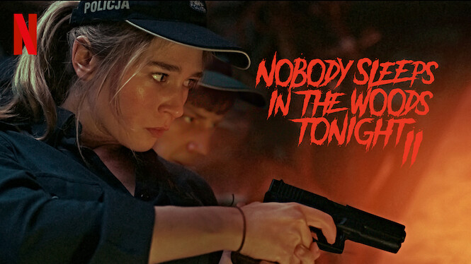 Nobody Sleeps in the Woods Tonight 2 on Netflix Canada