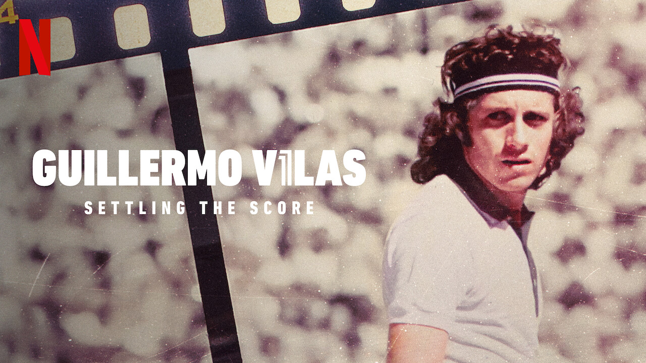 Guillermo Vilas: Settling the Score on Netflix Canada