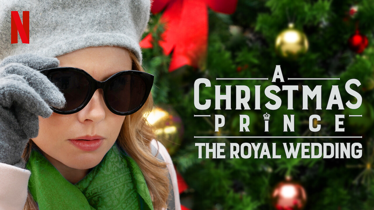Is 'A Christmas Prince: The Royal Wedding' available to watch on Canadian Netflix? - New On ...