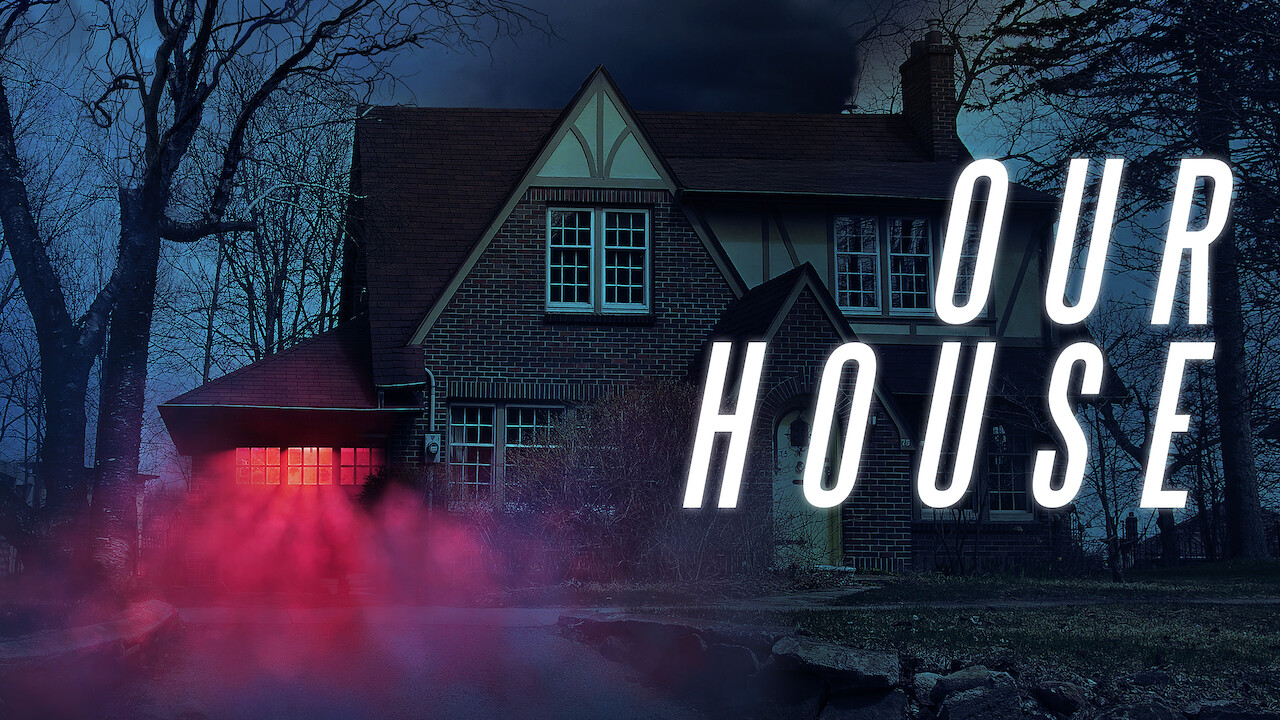 Our House on Netflix Canada