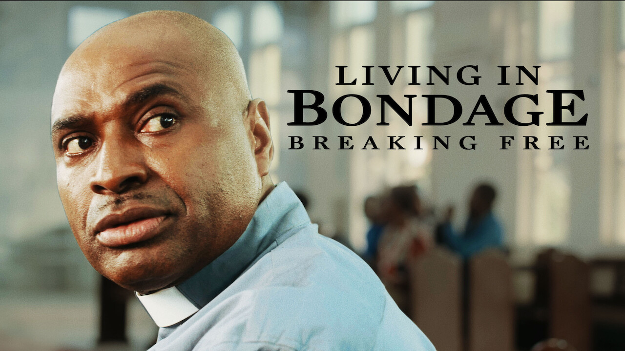 Living in Bondage: Breaking Free on Netflix Canada