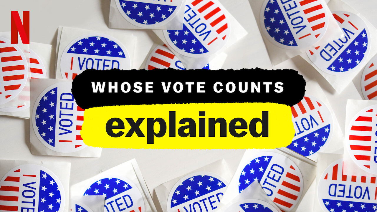 Whose Vote Counts, Explained on Netflix Canada