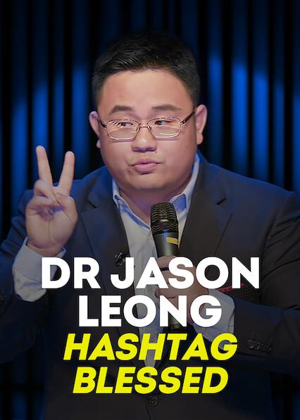 Dr Jason Leong Hashtag Blessed on Netflix Canada