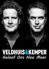 Search netflix Veldhuis & Kemper - Geloof Ons Nou Maar