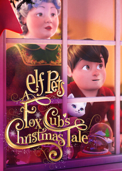 Elf Pets: A Fox Cub's Christmas Tale on Netflix Canada