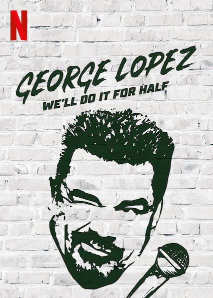 George Lopez: We'll Do It For Half on Netflix Canada