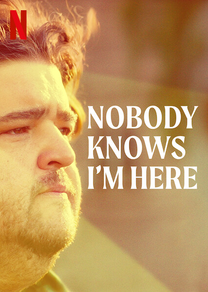 Nobody Knows I'm Here on Netflix Canada