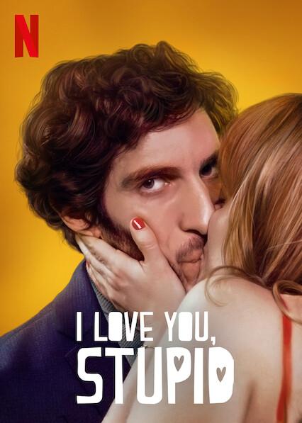 I love you, stupid