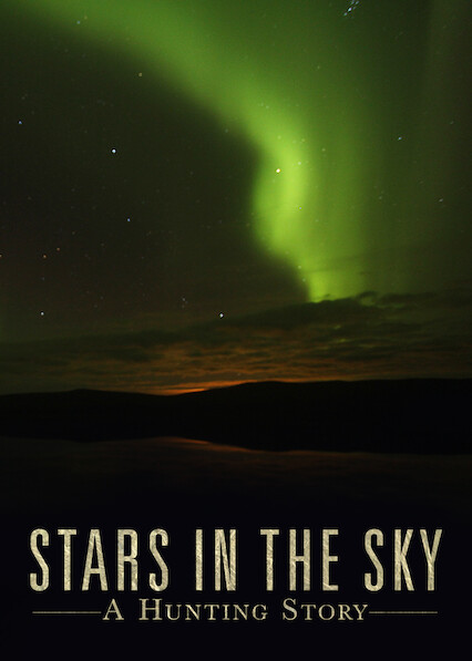 Stars in the Sky: A Hunting Story