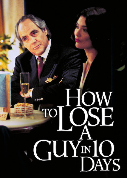 Is How To Lose A Guy In 10 Days Available To Watch On Canadian Netflix New On Netflix Canada