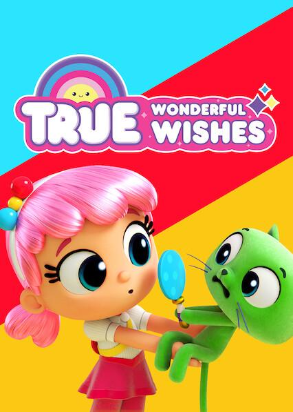 True: Wonderful Wishes on Netflix Canada
