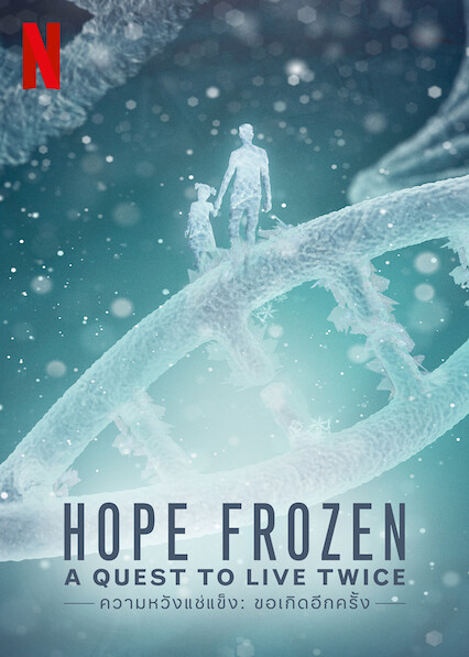 Hope Frozen: A Quest to Live Twice