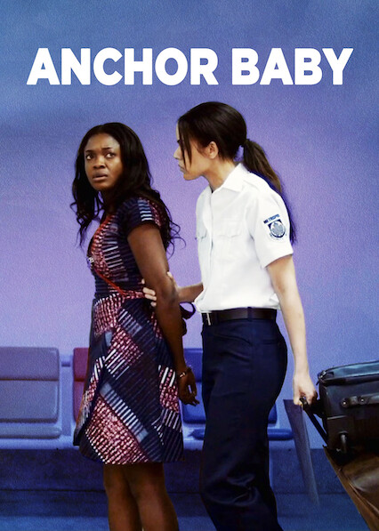 Anchor Baby on Netflix Canada