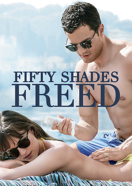 Fifty Shades Freed on Netflix Canada