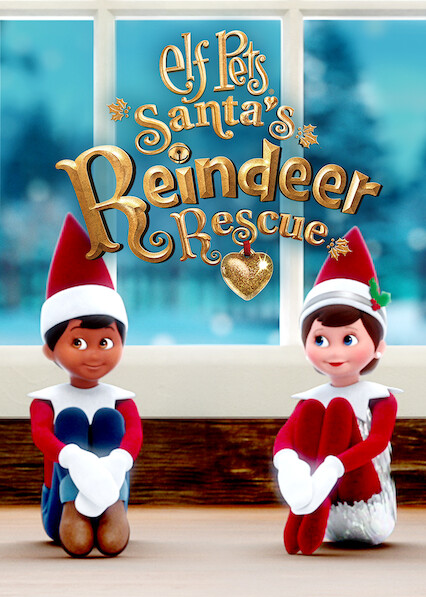 Elf Pets: Santa's Reindeer Rescue on Netflix Canada