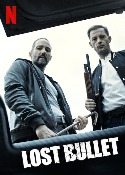 Is Lost Bullet Aka Balle Perdue Available To Watch On Canadian Netflix New On Netflix Canada