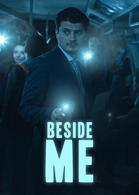 Beside me