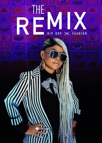 Is 'The Remix: Hip Hop X Fashion' available to watch on Canadian ...