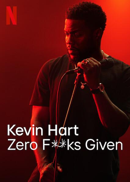 Kevin Hart: Zero F**ks Given