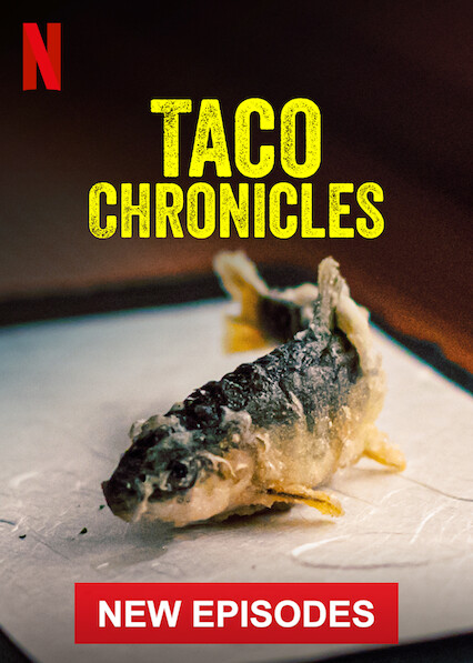 Taco Chronicles on Netflix Canada